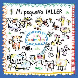 MI PEQUEÑO TALLER - LOS ANIMALES.