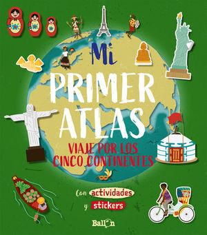MI PRIMER ATLAS - VIAJE POR LOS CINCO CONTINENTES.