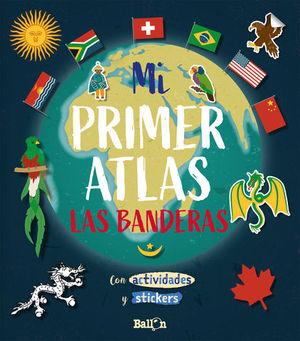 MI PRIMER ATLAS - LAS BANDERAS.