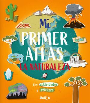 MI PRIMER ATLAS - LA NATURALEZA.