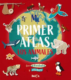 MI PRIMER ATLAS - LOS ANIMALES.