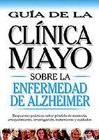 GUIA SOBRE LA ENFERMEDAD DE ALZHEIMER CLINICA MAYO